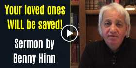Your loved ones WILL be saved! - Benny Hinn (July-11-2020)