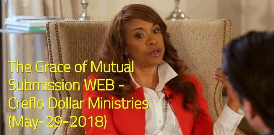 The Grace of Mutual Submission WEB - Creflo Dollar Ministries (May-29-2018)