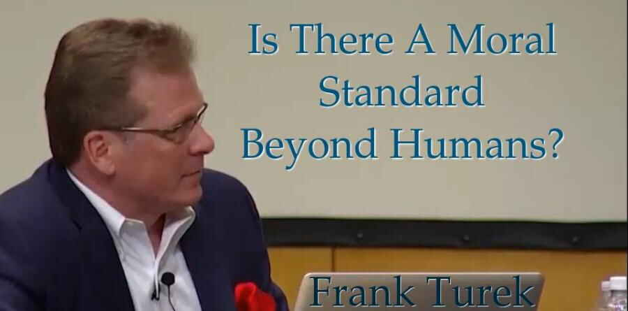 Is There A Moral Standard Beyond Humans? - Frank Turek (23-02-2018)