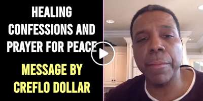 Healing Confessions and Prayer for Peace - Creflo Dollar (April-07-2020)