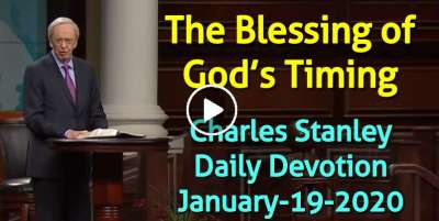 Sunday Reflection: The Blessing of God's Timing - Charles Stanley Daily Devotion (January-19-2020)
