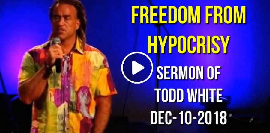 Todd White - Freedom from Hypocrisy (December-10-2018)