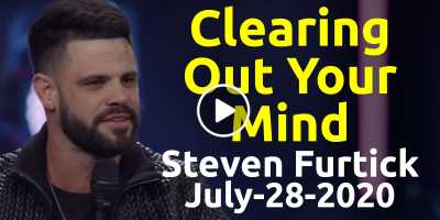 Clearing Out Your Mind - Steven Furtick (July-28-2020)