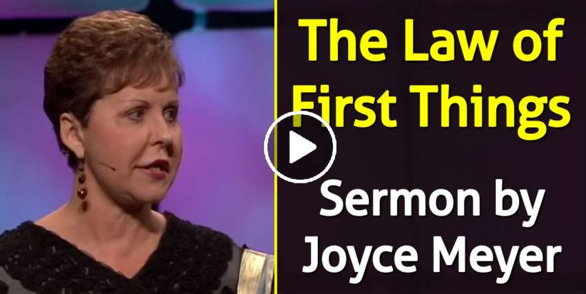 The Law of First Things - Joyce Meyer (April-06-2020)
