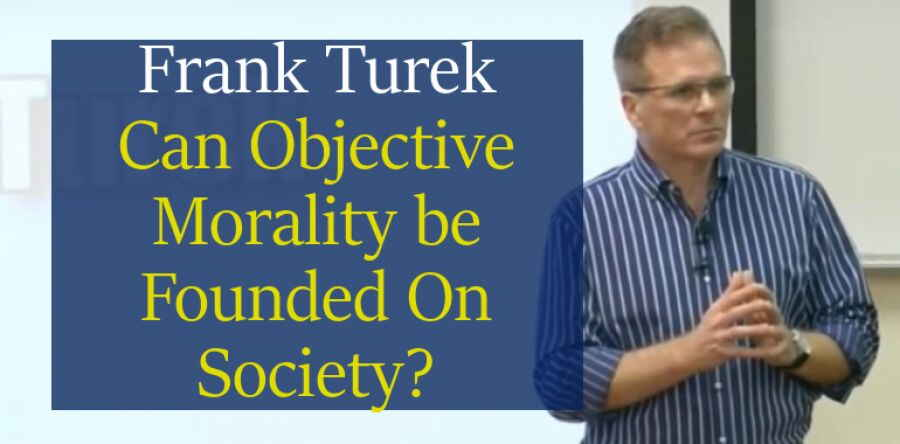 Frank Turek (April 26, 2018) - Can Objective Morality be Founded On Society?