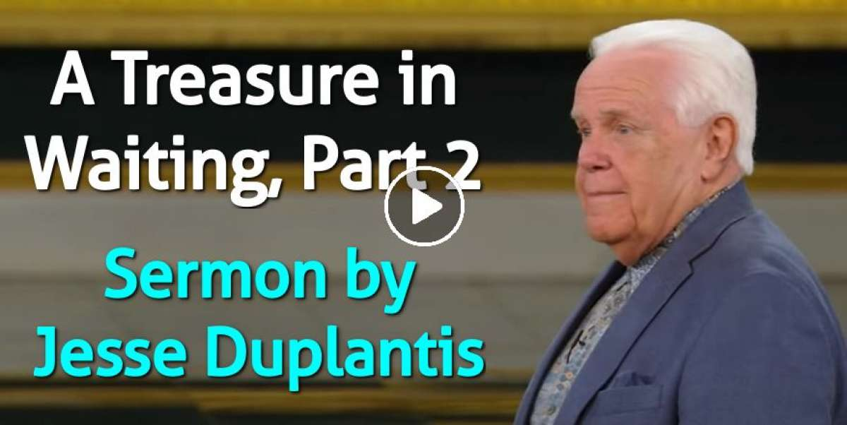 A Treasure in Waiting, Part 2 - Jesse Duplantis (January-25-2021)