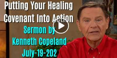 Putting Your Healing Covenant Into Action  - Kenneth Copeland (July-19-2020)