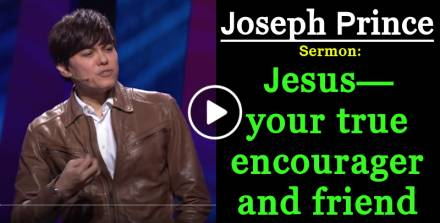 Jesus—your true encourager and friend - Joseph Prince (September-26-2018)