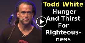 Todd White - Hunger And Thirst For Righteousness (September-28-2020)