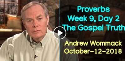 Proverbs - Week 9, Day 2 - The Gospel Truth - Andrew Wommack (October-12-2018)