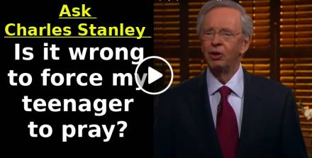 Is it wrong to force my teenager to pray? - Ask Charles Stanley (March-20-2019)