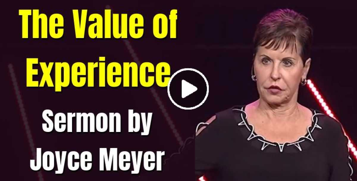 The Value of Experience - Joyce Meyer (October-23-2020)