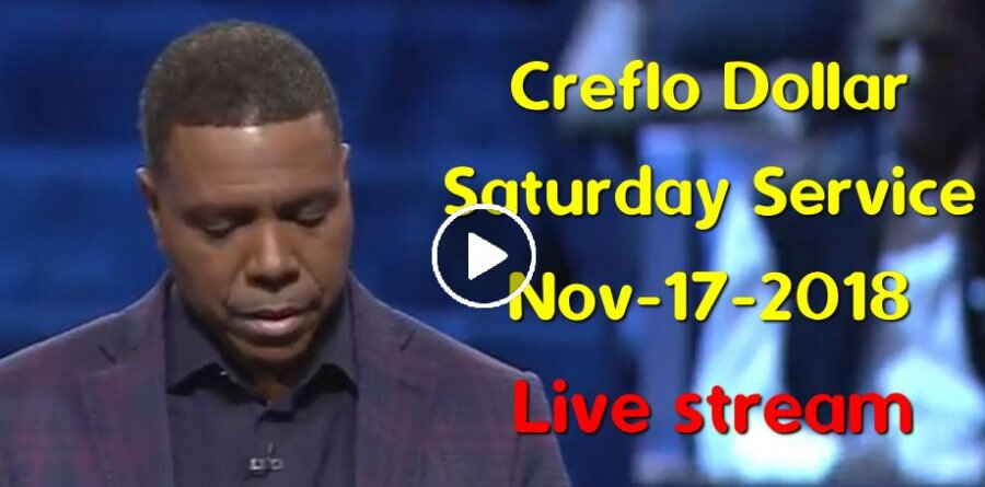 Creflo Dollar Ministries, Saturday Service (November-17-2018) Live stream