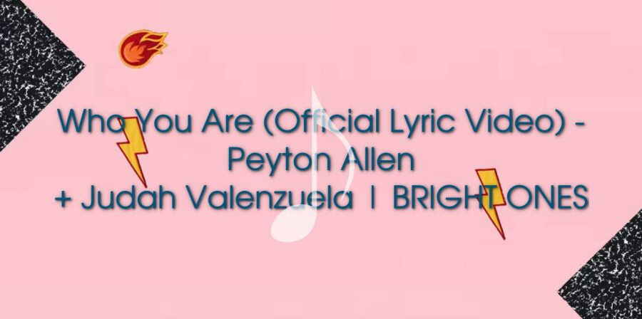 Who You Are (Official Lyric Video) - Peyton Allen + Judah Valenzuela | BRIGHT ONES