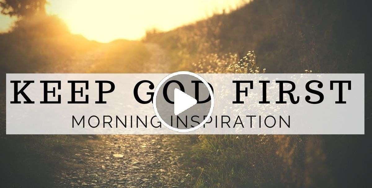 KEEP GOD FIRST | 5 Minutes to Start Your Day Right - Christian Motivation