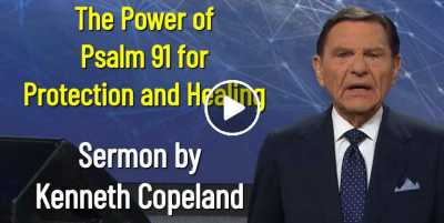 The Power of Psalm 91 for Protection and Healing - Kenneth Copeland (September-14-2020)