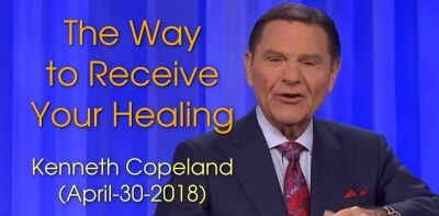 The Way to Receive Your Healing with Kenneth Copeland (Air Date April-30-18)