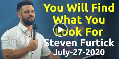 You Will Find What You Look For - Steven Furtick Motivation (July-27-2020)