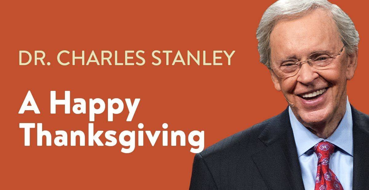 A Happy Thanksgiving – Dr. Charles Stanley (August-30-2020)
