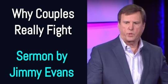 Why Couples Really Fight - Jimmy Evans (July-31-2018)