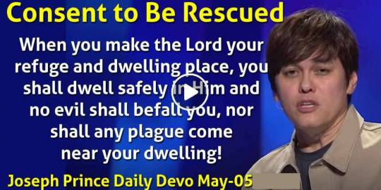 Consent to Be Rescued - Joseph Prince Daily Devotional (May-05-2021)