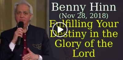 Benny Hinn (November-28-2018) - Fulfilling Your Destiny in the Glory of the Lord