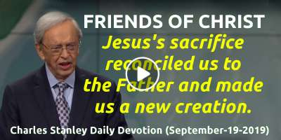 Friends of Christ - Charles Stanley Daily Devotion (September-19-2019)