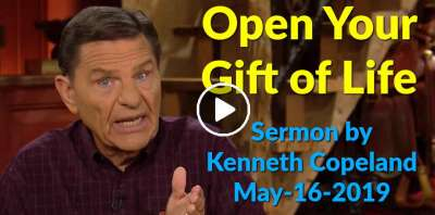 Open Your Gift of Life - Kenneth Copeland (May-16-2019)