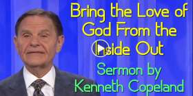 Bring the Love of God From the Inside Out - Kenneth Copeland (November-13-2019)