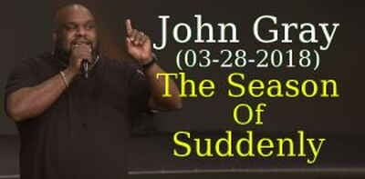 John Gray (03-28-2018) - The Season Of Suddenly
