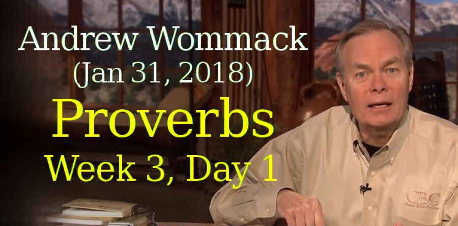 Andrew Wommack (Jan 31, 2018) - Proverbs, Week 3, Day 1 - The Gospel Truth