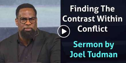 Finding The Contrast Within Conflict - Joel Tudman (January-23-2021)