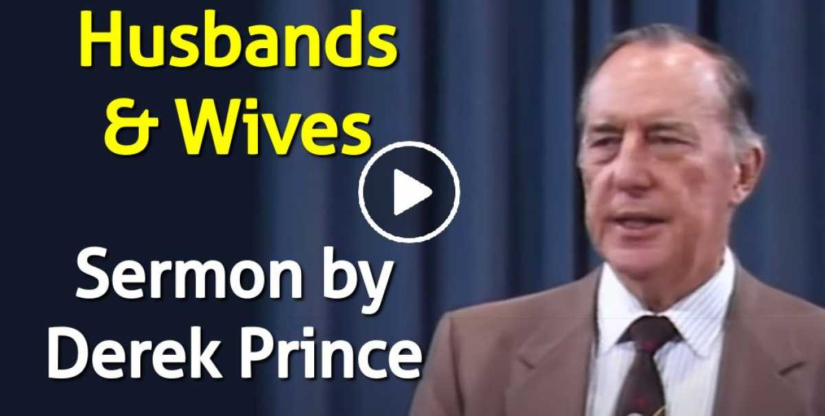 Husbands & Wives - Derek Prince (June-10-2020)