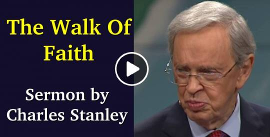 Today Sermon of Dr. Charles Stanley -The Walk Of Faith (July-06-2018)