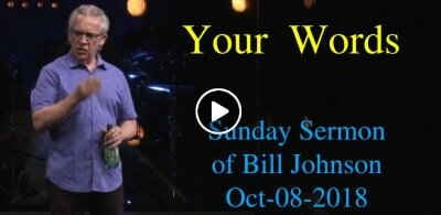 Your Words - Bill Johnson (October-08-2018) Sunday Sermon