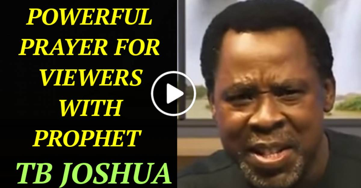 POWERFUL PRAYER FOR VIEWERS WITH PROPHET TB JOSHUA (April-14-2021)
