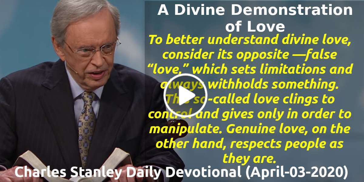 A Divine Demonstration of Love - Charles Stanley Daily Devotional (April-03-2020)