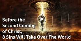 Before the Second Coming of Christ, 8 Sins Will Take Over The World - Christian Motivation