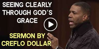 Seeing Clearly Through God's Grace - Creflo Dollar (April-03-2020)