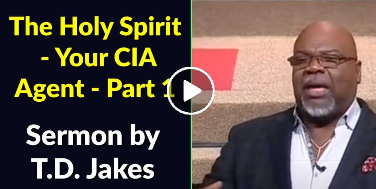 T.D. Jakes - The Holy Spirit - Your CIA Agent - Part 1 (May-26-2020)