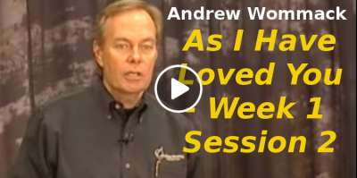 Andrew Wommack: As I Have Loved You - Week 1 - Session 2 (November-07-2019)