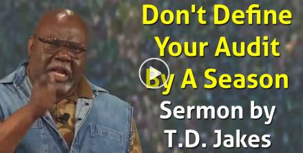 Don't Define Your Audit By A Season - Bishop T.D. Jakes (February-19-2021)