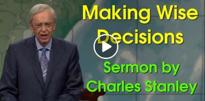 Making Wise Decisions – Charles Stanley (July-15-2019)