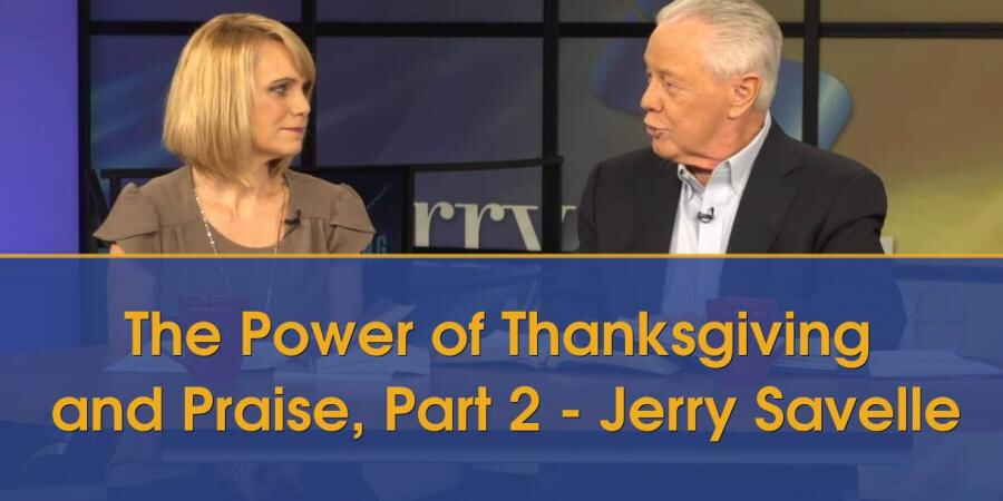 Jerry Savelle - The Power of Thanksgiving and Praise, Part 2 (18-02-2018)