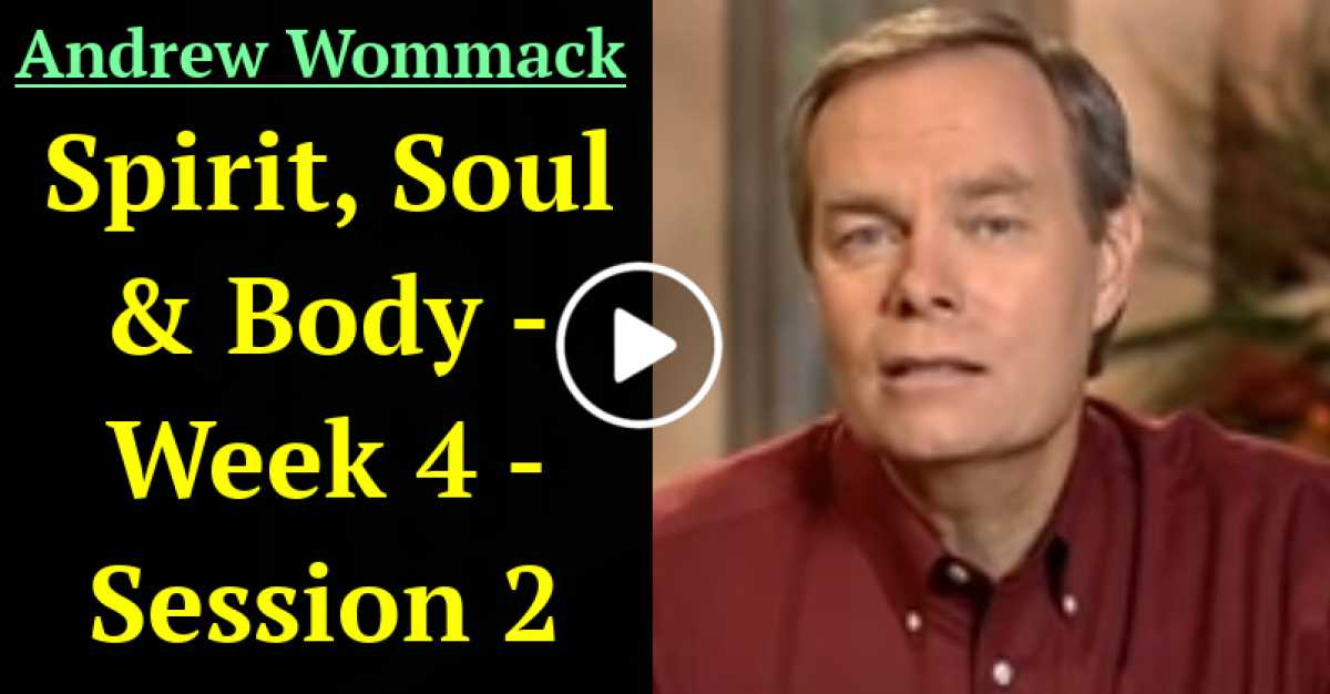 Andrew Wommack: Spirit, Soul & Body - Week 4 - Session 2 (October-19-2020)