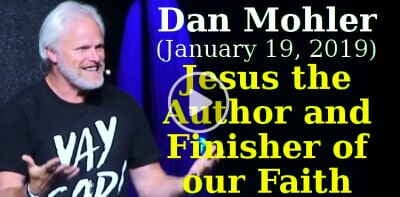Todd White Ministries (January 19, 2019) - Dan Mohler - Jesus the Author and Finisher of our Faith