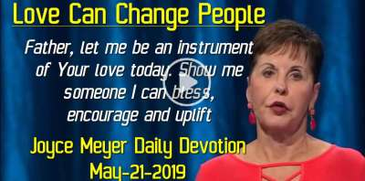 Love Can Change People - Joyce Meyer Daily Devotion (May-21-2019)