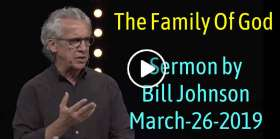 The Family Of God - Bill Johnson (March-26-2019)
