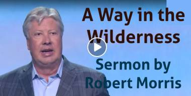 Robert Morris – A Way in the Wilderness (May-20-2019)