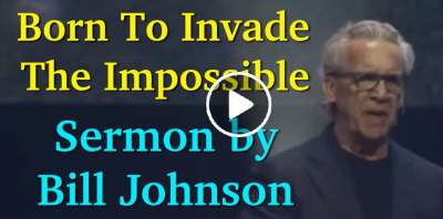 Born To Invade The Impossible - Bill Johnson (May-29-2019)